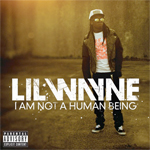 Lil Wayne I Am Not A Human Being Album